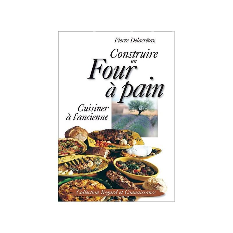 Construire un four pain l 39 ancienne 40 recettes pierre for Construire four a pain