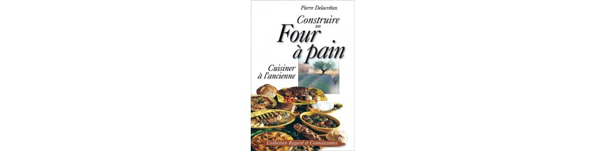 Construire un four pain cuisiner l 39 ancienne alma dr me - Brabantia cuisiner a l ancienne ...